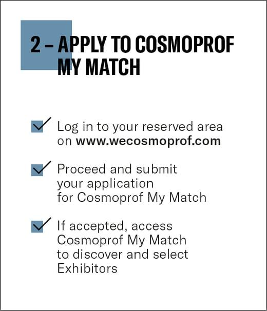 2. Apply to Cosmoprof My Match